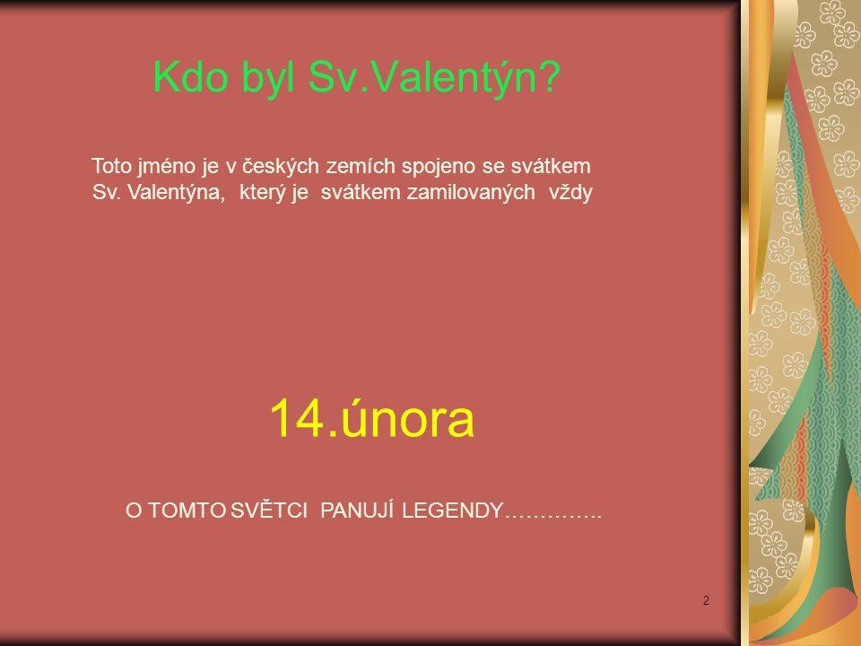 14.února Kdo byl Sv.Valentýn