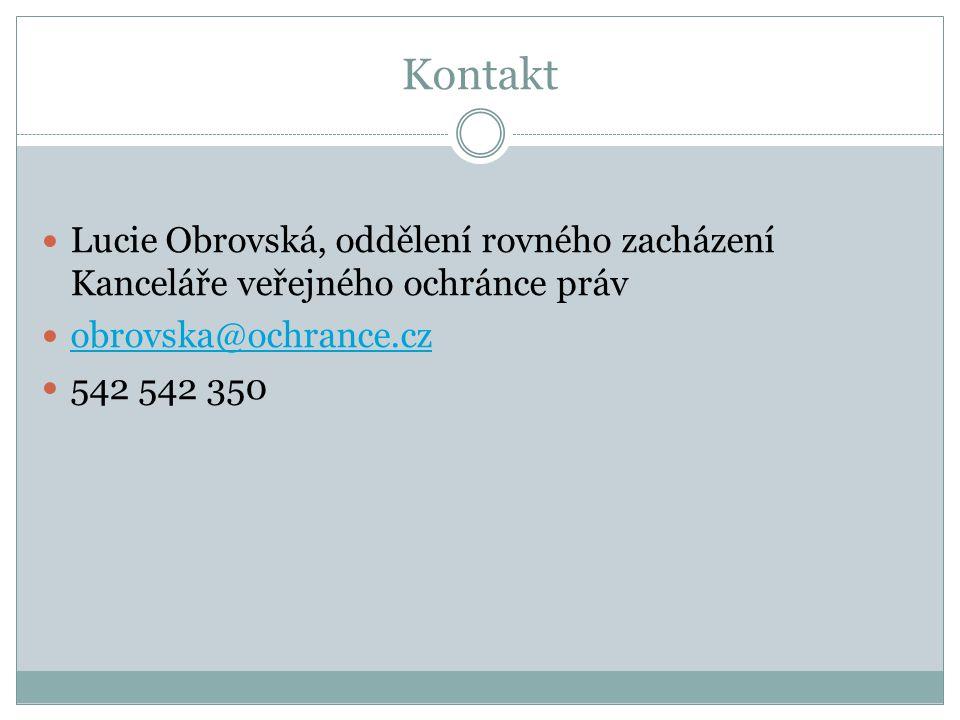 Kontakt Lucie Obrovská, oddělení rovného zacházení Kanceláře veřejného ochránce práv. obrovska@ochrance.cz.