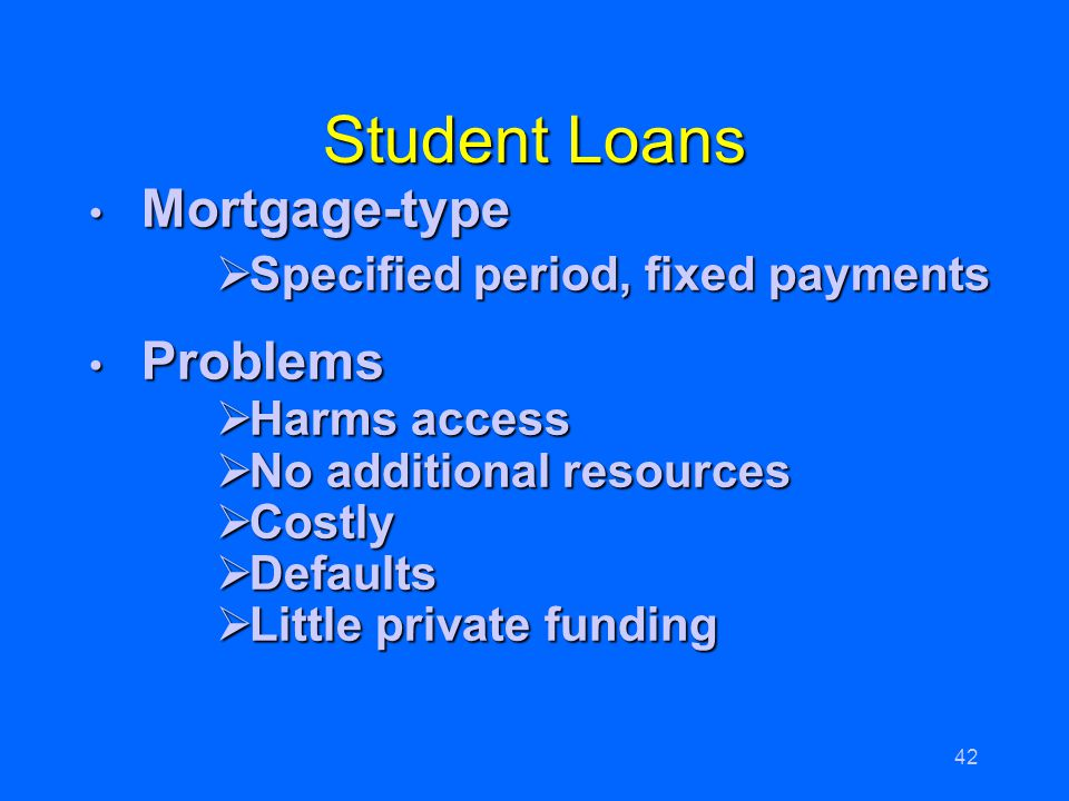 Student Loans Mortgage-type Problems Specified period, fixed payments