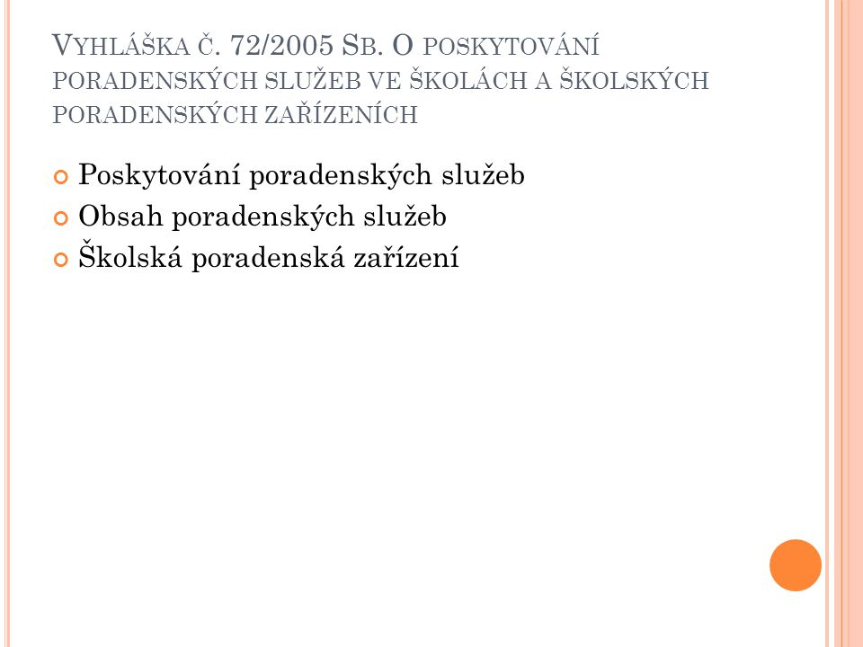 Vyhláška č. 72/2005 Sb. O poskytování poradenských služeb ve školách a školských poradenských zařízeních