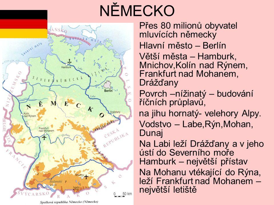 NĚMECKO Přes 80 milionů obyvatel mluvících německy
