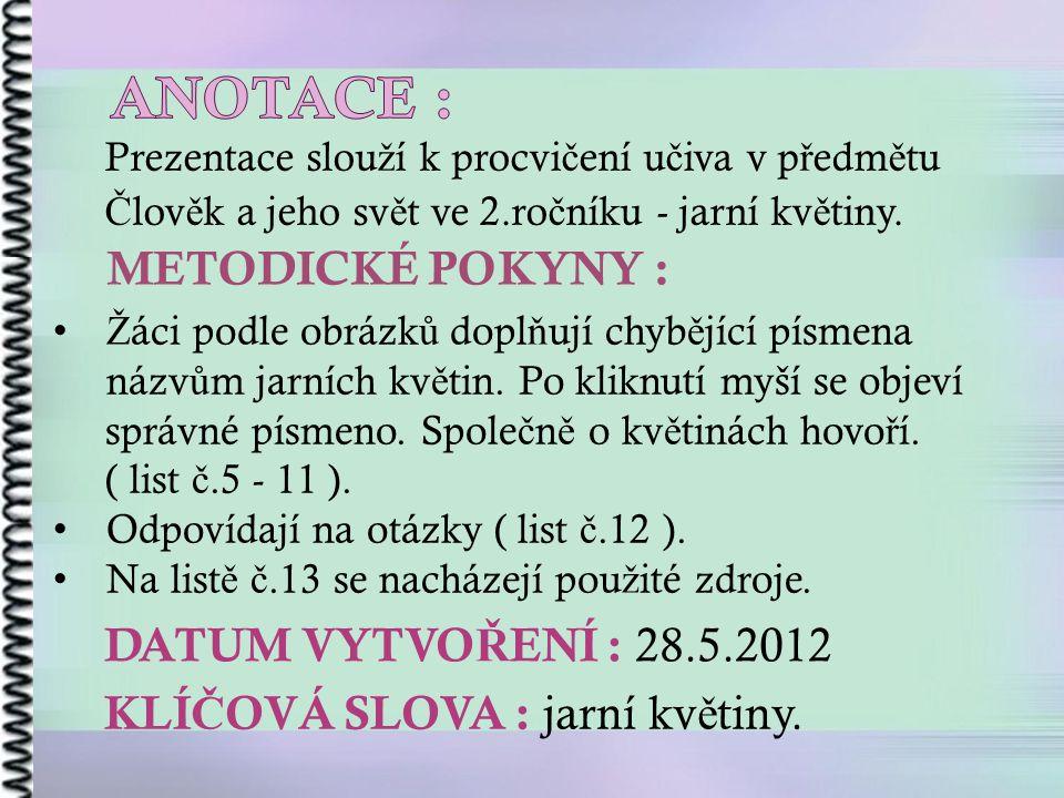 ANOTACE : METODICKÉ POKYNY : DATUM VYTVOŘENÍ : 28.5.2012