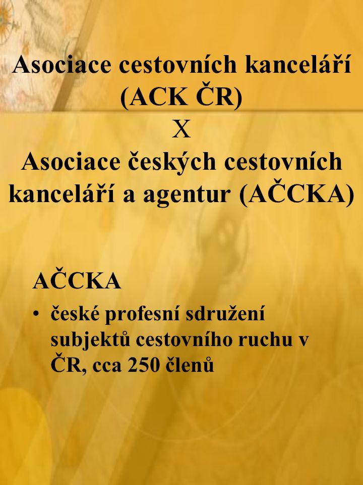 Asociace cestovních kanceláří (ACK ČR) X Asociace českých cestovních kanceláří a agentur (AČCKA)