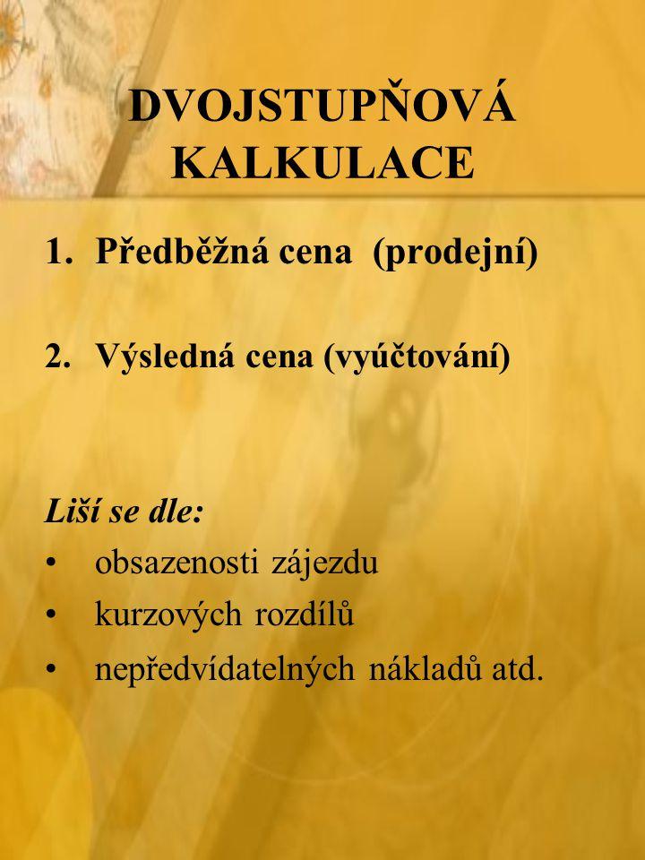DVOJSTUPŇOVÁ KALKULACE