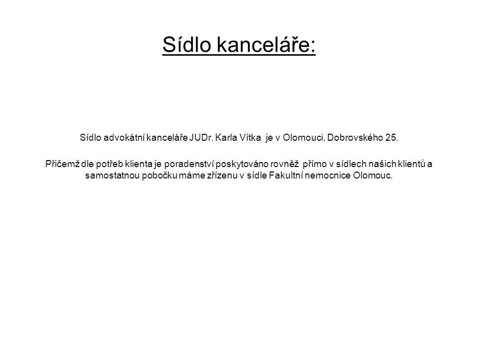 Sídlo kanceláře: Sídlo advokátní kanceláře JUDr. Karla Vítka je v Olomouci, Dobrovského 25.