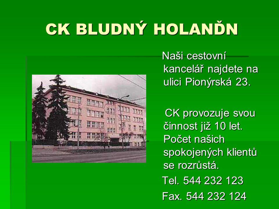 CK BLUDNÝ HOLANĎN Naši cestovní kancelář najdete na ulici Pionýrská 23.