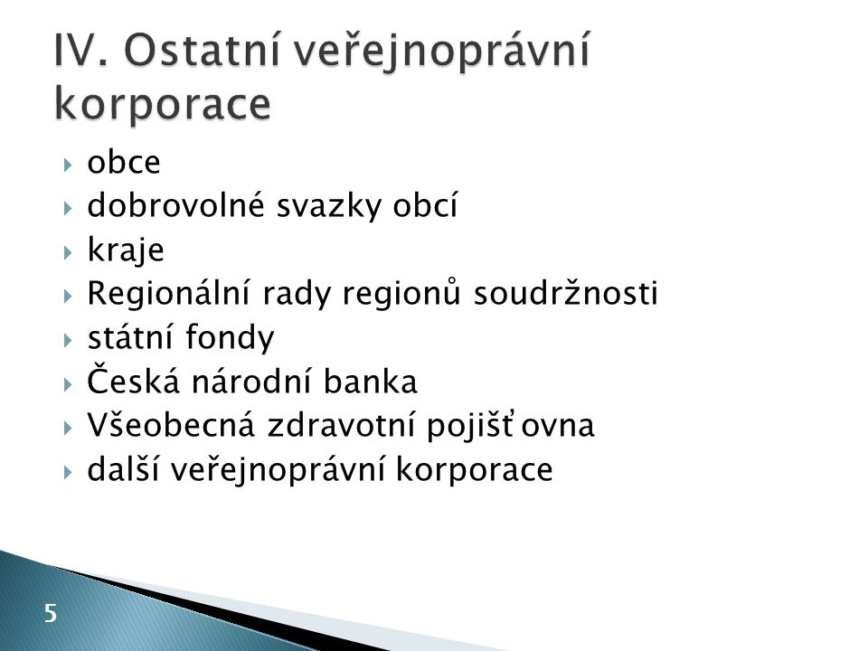 IV. Ostatní veřejnoprávní korporace