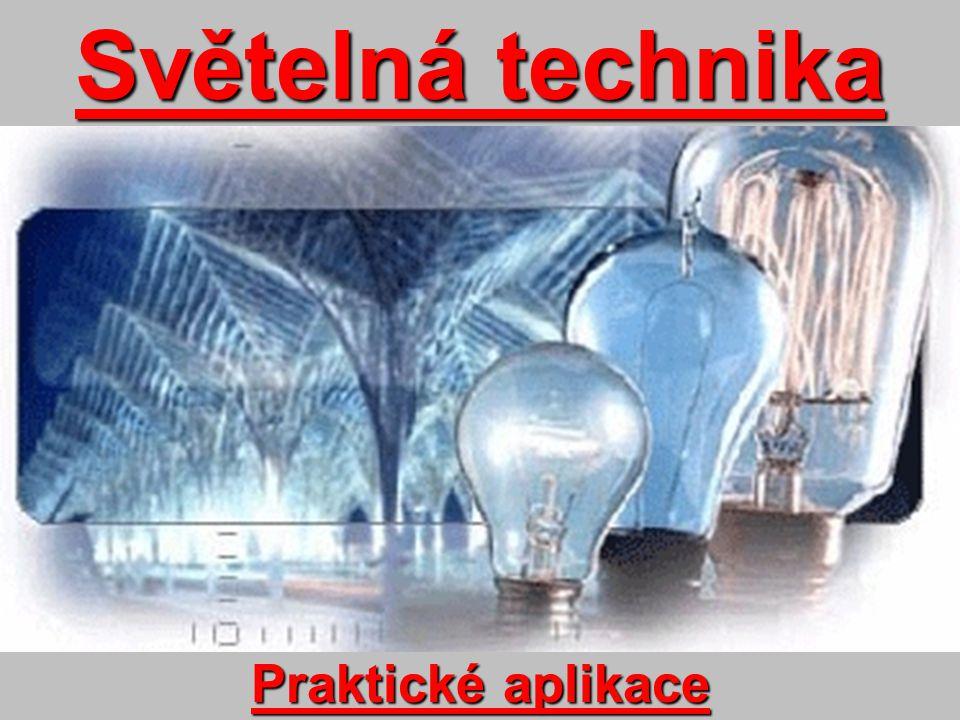Světelná technika Praktické aplikace
