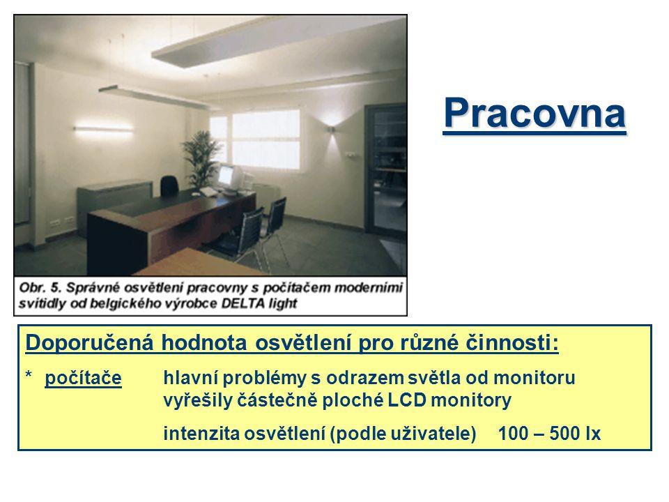 Pracovna Doporučená hodnota osvětlení pro různé činnosti: