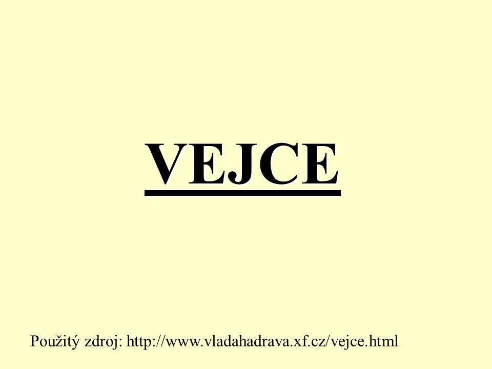 VEJCE Použitý zdroj: http://www.vladahadrava.xf.cz/vejce.html