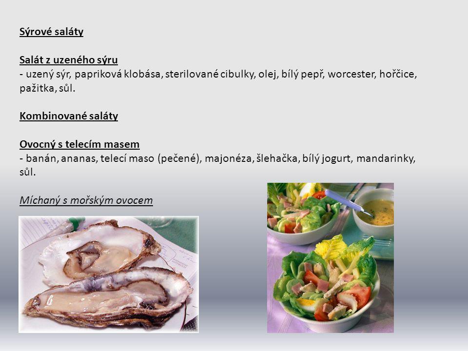 Sýrové saláty Salát z uzeného sýru. - uzený sýr, papriková klobása, sterilované cibulky, olej, bílý pepř, worcester, hořčice, pažitka, sůl.