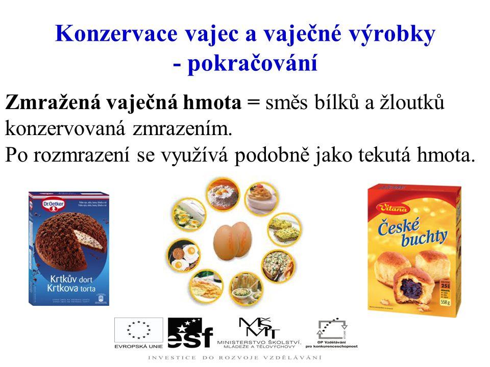 Konzervace vajec a vaječné výrobky - pokračování