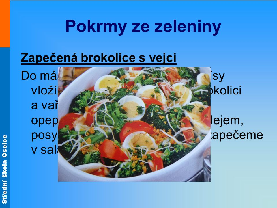 Pokrmy ze zeleniny Zapečená brokolice s vejci