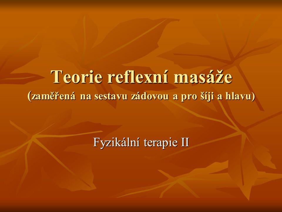 Teorie reflexní masáže (zaměřená na sestavu zádovou a pro šíji a hlavu)