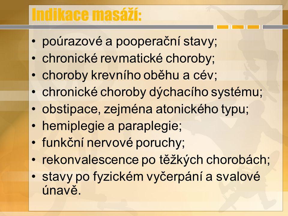 Indikace masáží: poúrazové a pooperační stavy;