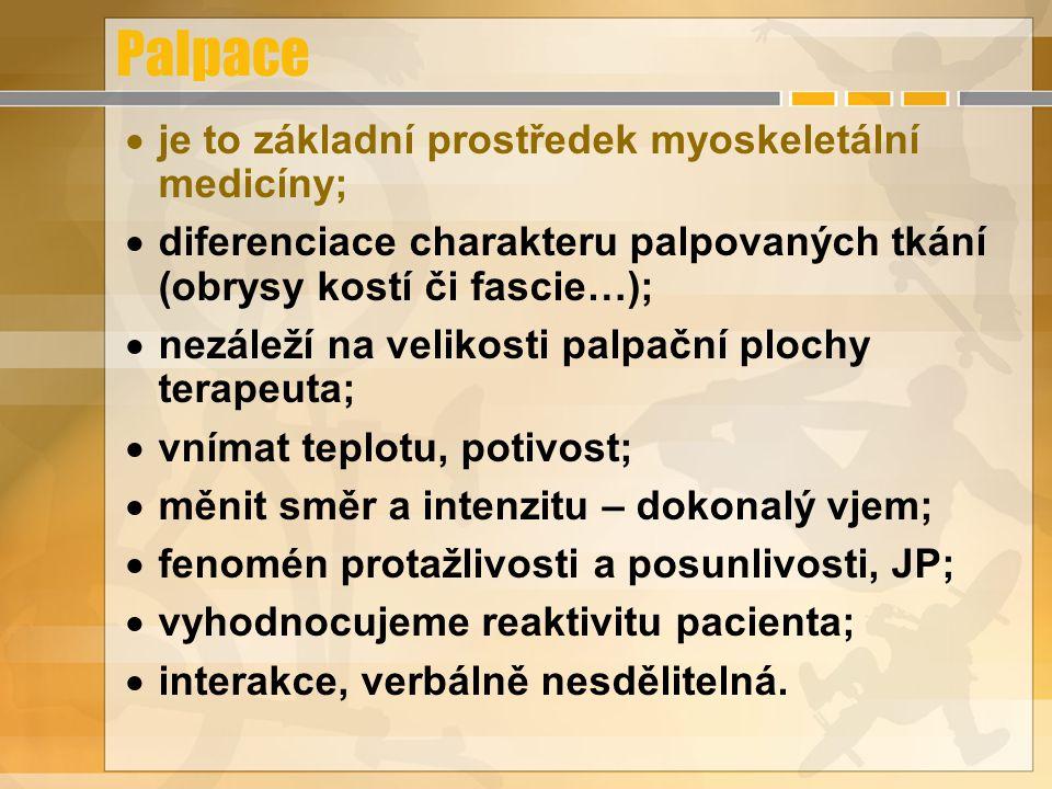 Palpace je to základní prostředek myoskeletální medicíny;