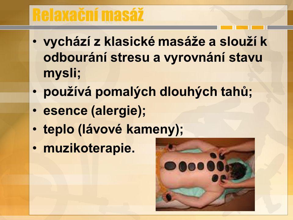 Relaxační masáž vychází z klasické masáže a slouží k odbourání stresu a vyrovnání stavu mysli; používá pomalých dlouhých tahů;