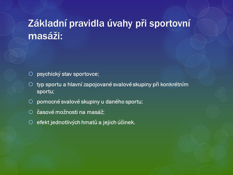 Základní pravidla úvahy při sportovní masáži: