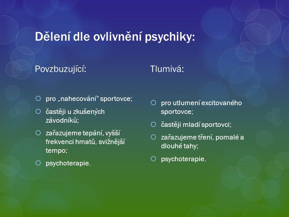 Dělení dle ovlivnění psychiky: