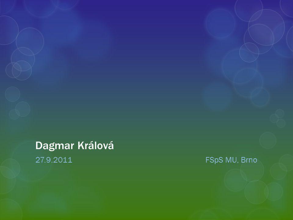 Dagmar Králová 27.9.2011 FSpS MU, Brno.