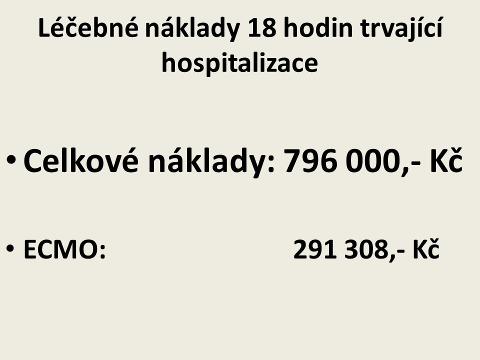 Léčebné náklady 18 hodin trvající hospitalizace