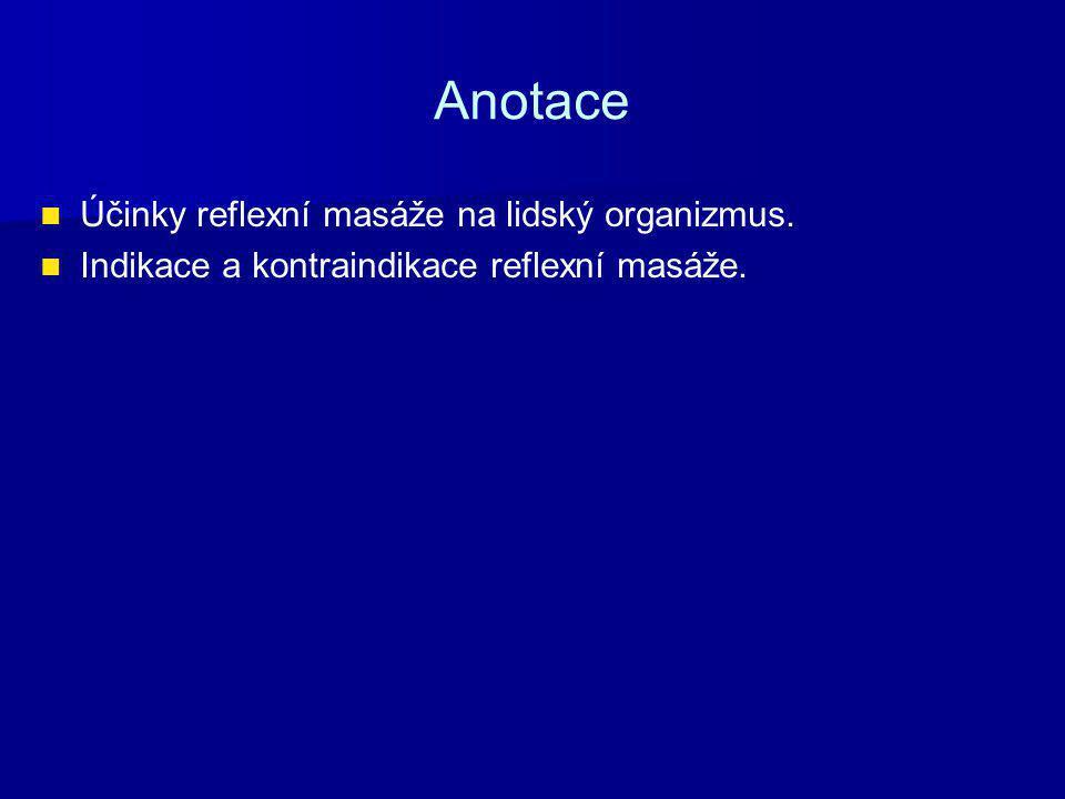Anotace Účinky reflexní masáže na lidský organizmus.