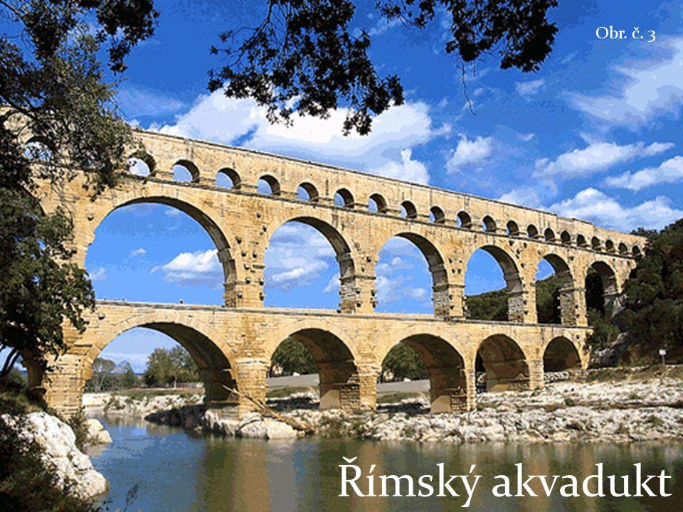 Obr. č. 3 Římský akvadukt
