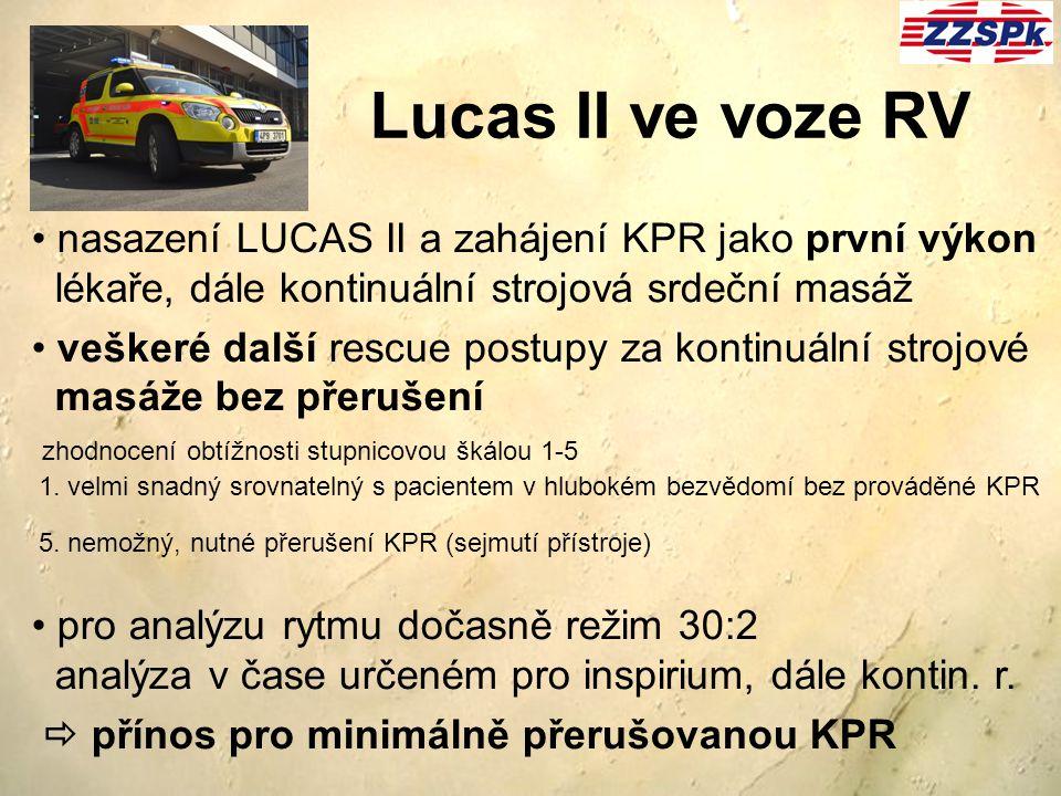 Lucas II ve voze RV nasazení LUCAS II a zahájení KPR jako první výkon lékaře, dále kontinuální strojová srdeční masáž.