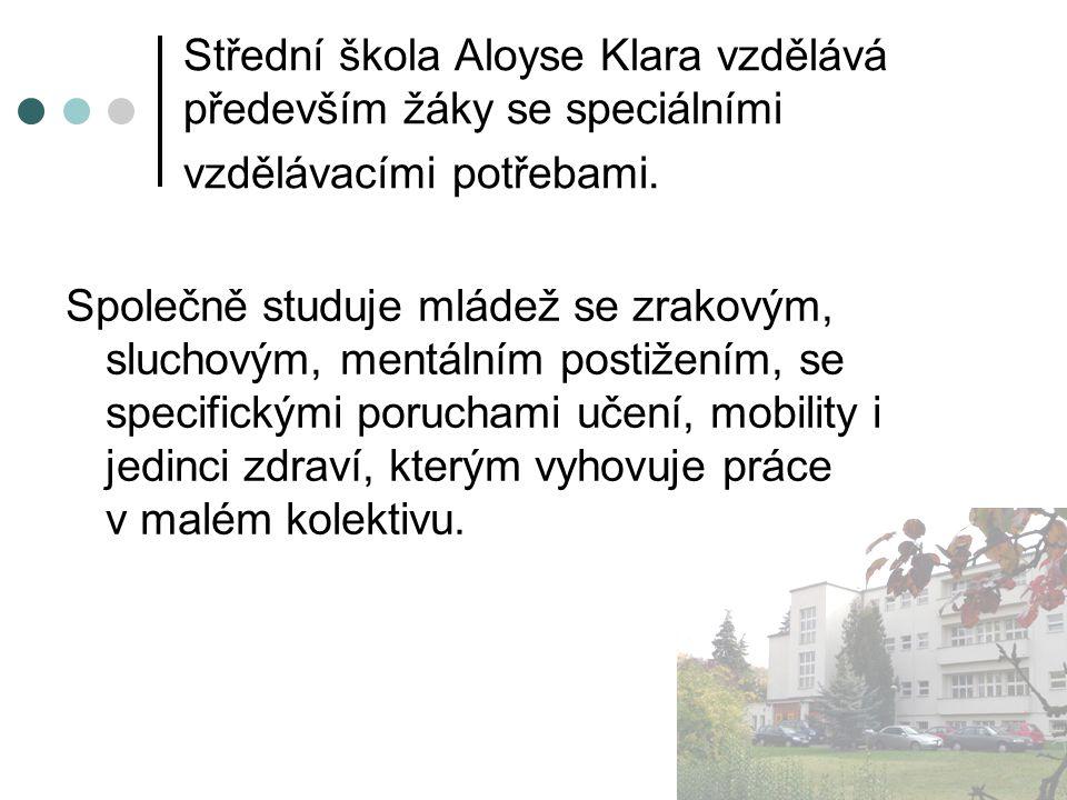 Střední škola Aloyse Klara vzdělává především žáky se speciálními vzdělávacími potřebami.