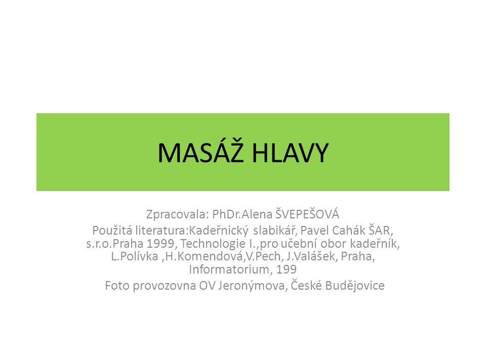 MASÁŽ HLAVY Zpracovala: PhDr.Alena ŠVEPEŠOVÁ
