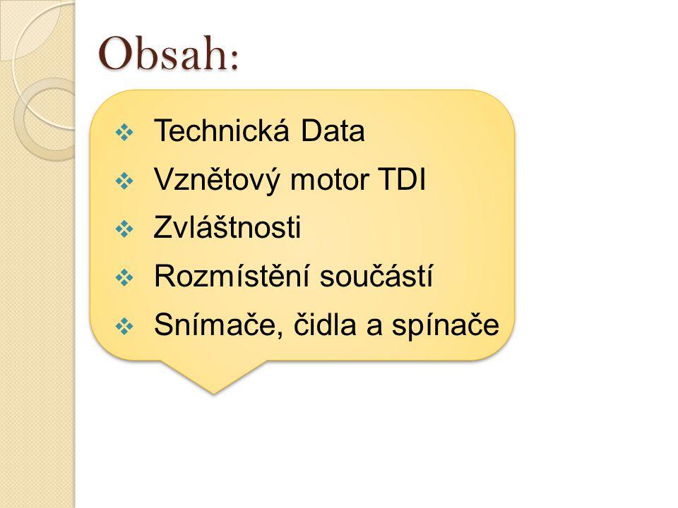 Obsah: Technická Data Vznětový motor TDI Zvláštnosti