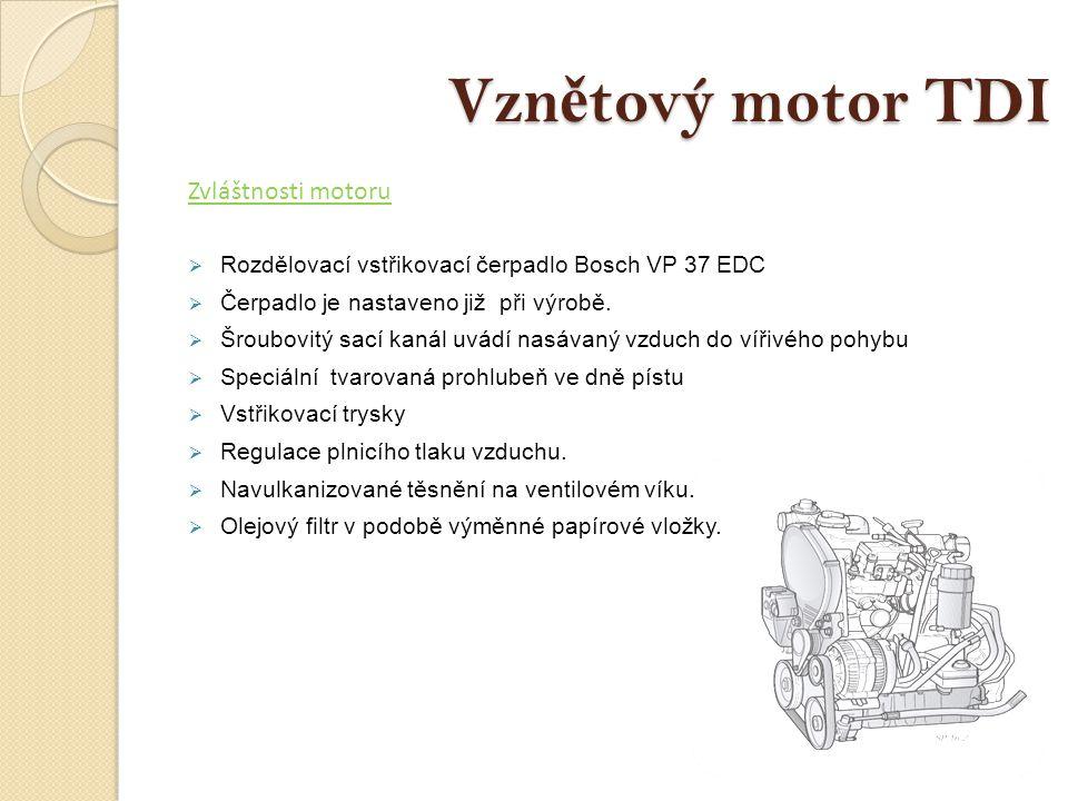 Vznětový motor TDI Zvláštnosti motoru