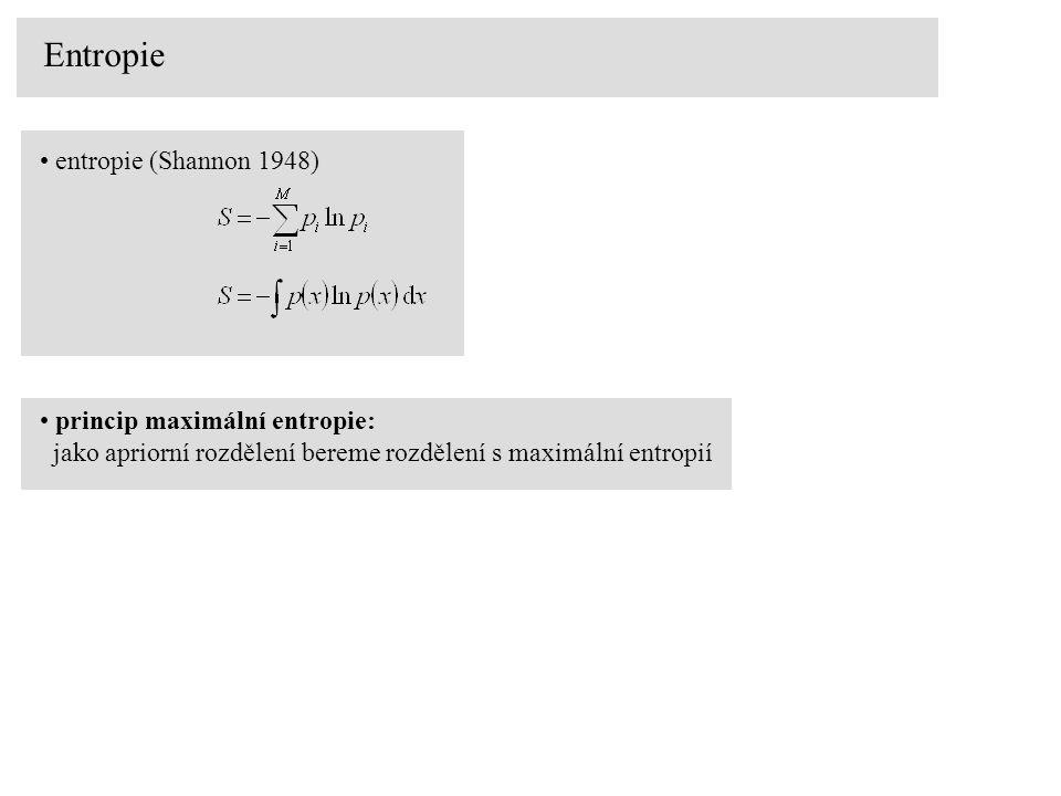 Entropie entropie (Shannon 1948) princip maximální entropie: