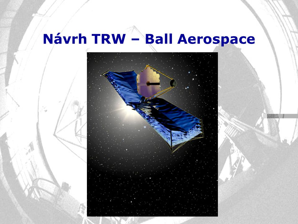 Návrh TRW – Ball Aerospace