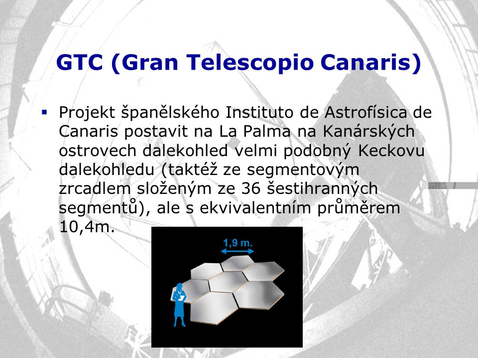 GTC (Gran Telescopio Canaris)