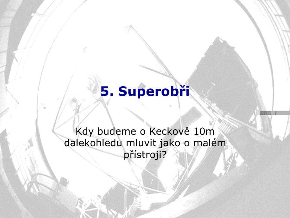 Kdy budeme o Keckově 10m dalekohledu mluvit jako o malém přístroji