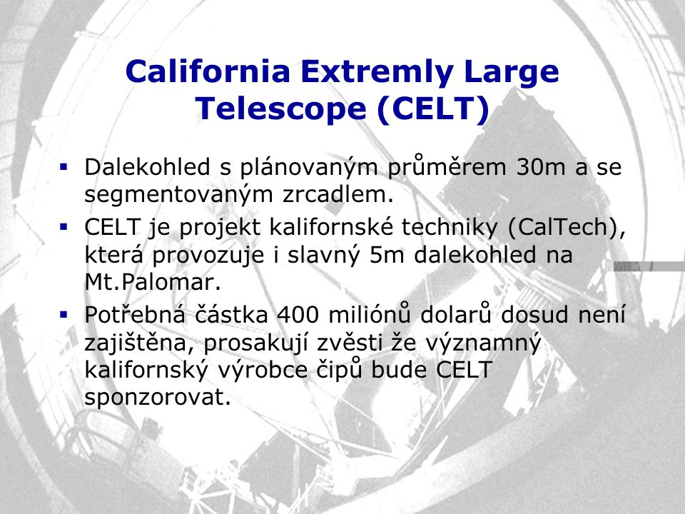 California Extremly Large Telescope (CELT)