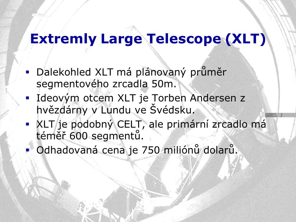 Extremly Large Telescope (XLT)