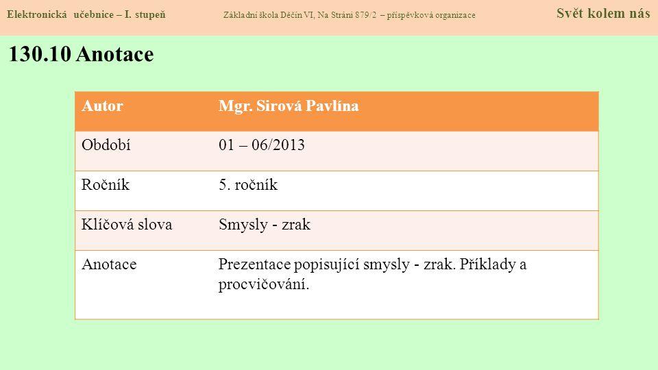 130.10 Anotace Autor Mgr. Sirová Pavlína Období 01 – 06/2013 Ročník