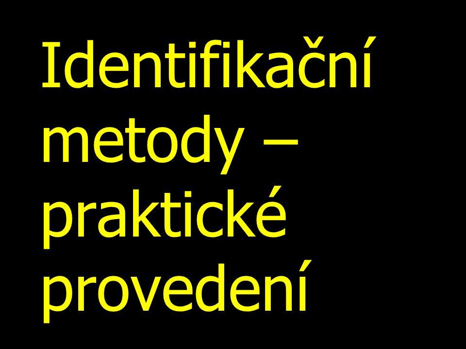 Identifikační metody – praktické provedení