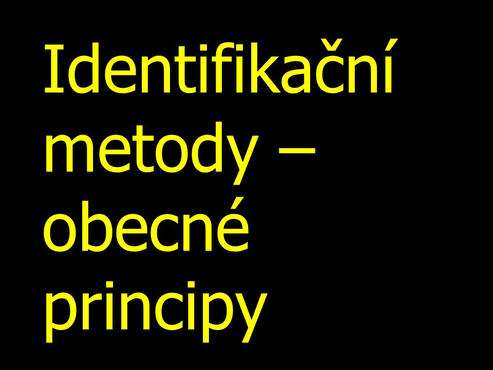 Identifikační metody – obecné principy