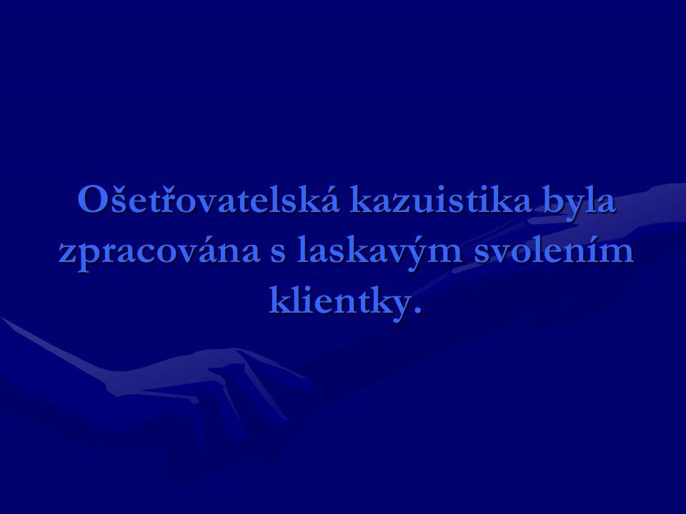 Ošetřovatelská kazuistika byla zpracována s laskavým svolením klientky.