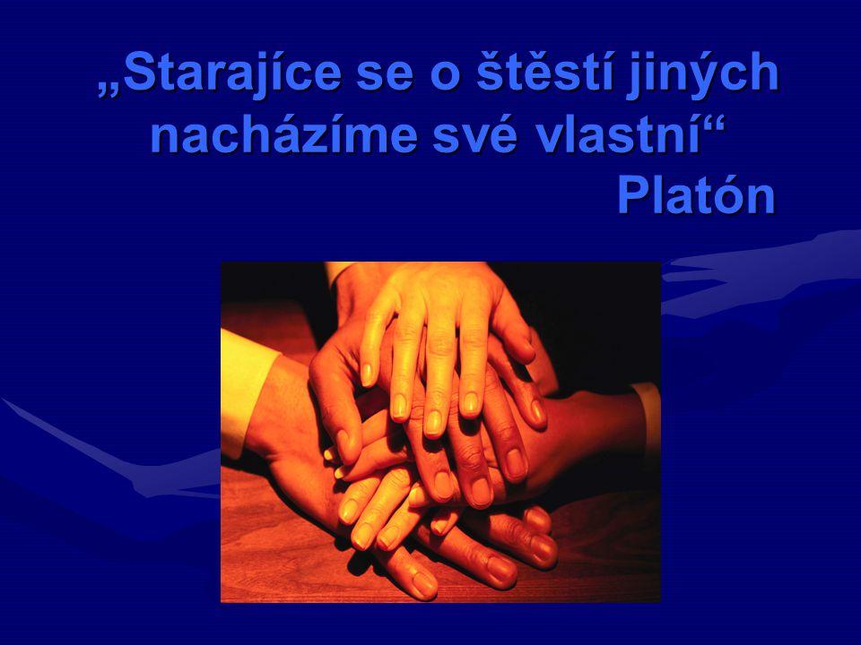 """""""Starajíce se o štěstí jiných nacházíme své vlastní Platón"""