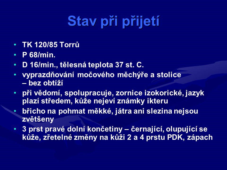 Stav při přijetí TK 120/85 Torrů P 68/min.