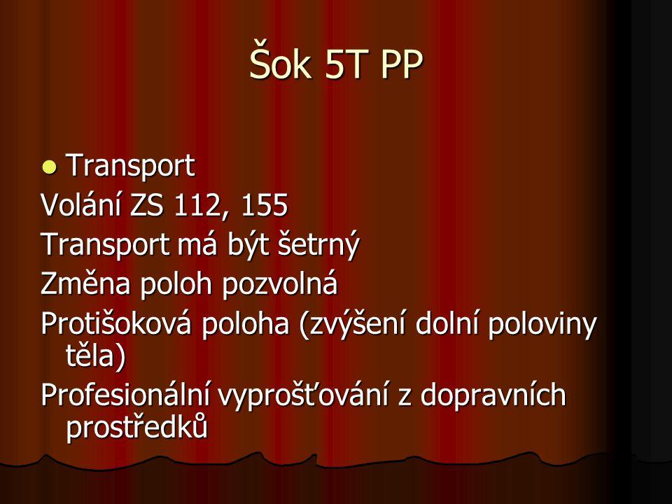 Šok 5T PP Transport Volání ZS 112, 155 Transport má být šetrný