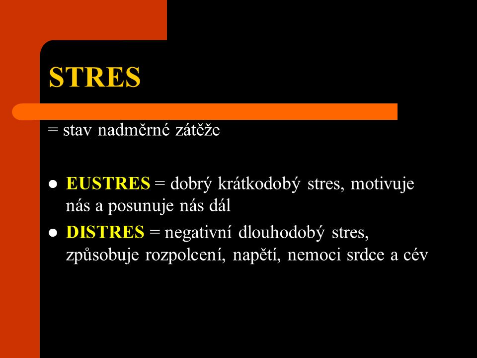 STRES = stav nadměrné zátěže