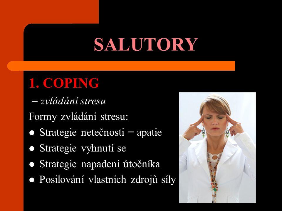 SALUTORY 1. COPING = zvládání stresu Formy zvládání stresu: