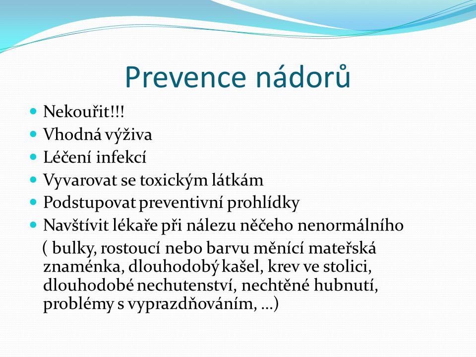 Prevence nádorů Nekouřit!!! Vhodná výživa Léčení infekcí