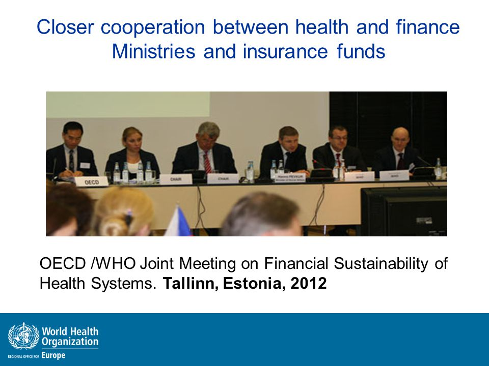 Closer cooperation between health and finance Ministries and insurance funds