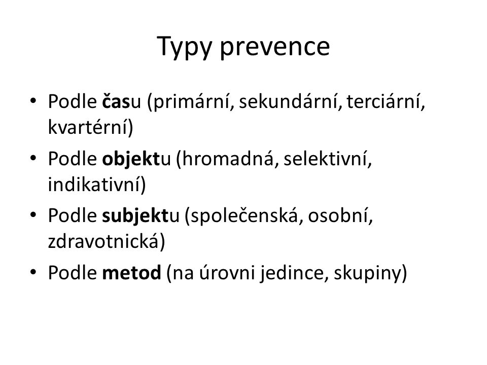 Typy prevence Podle času (primární, sekundární, terciární, kvartérní)